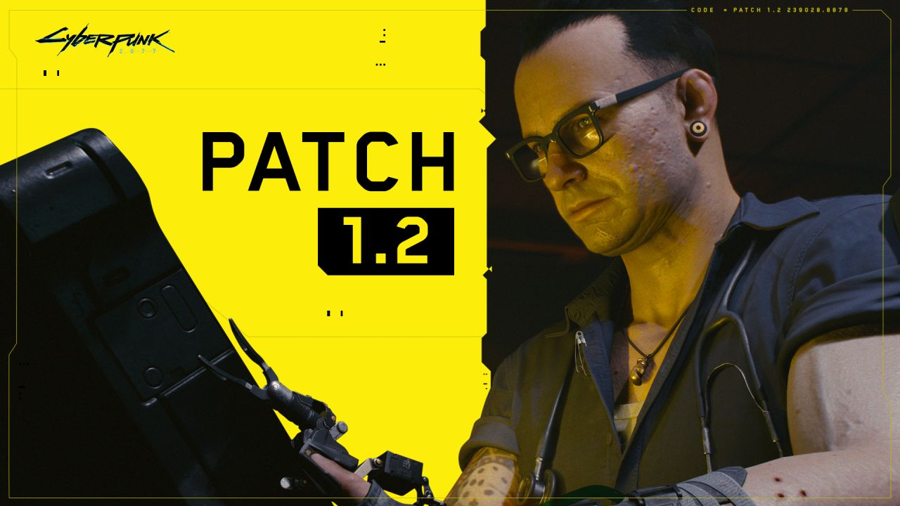 Patch 1.2 - Cyberpunk 2077 — from the creators of The Witcher 3: Wild Hunt