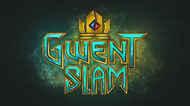 GWENT SLAM #2 IS HAPPENING THIS WEEKEND! | Forums - CD PROJEKT RED