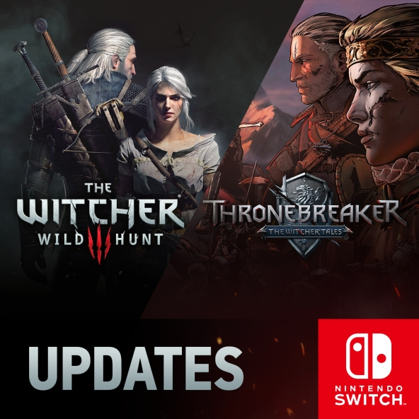The Witcher 3 and Thronebreaker updates on Nintendo Switch.