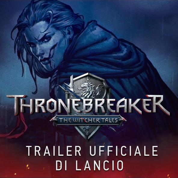Thronebreaker: The Witcher Tales | Trailer di lancio ufficiale