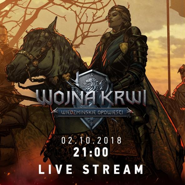 Wojna Krwi: Wiedźmińskie Opowieści — live stream!